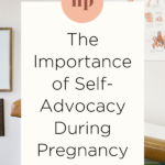 Self-advocacy during pregnancy