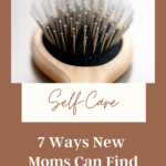 How to find time for self-care as a new mom