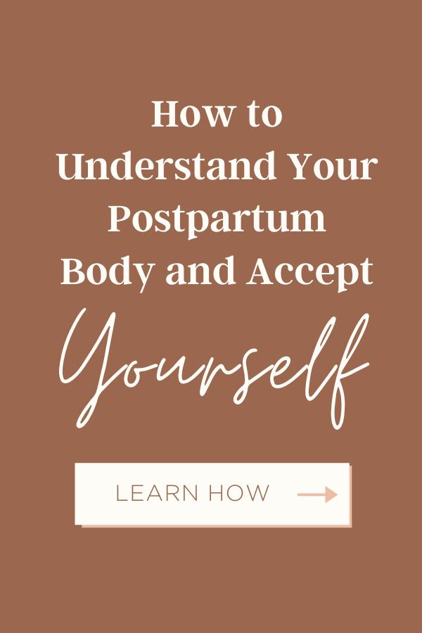 Understand your body postpartum