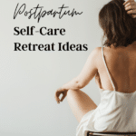 New mom self-care ides