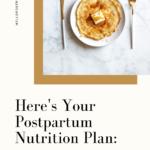 Postpartum nutrition plan